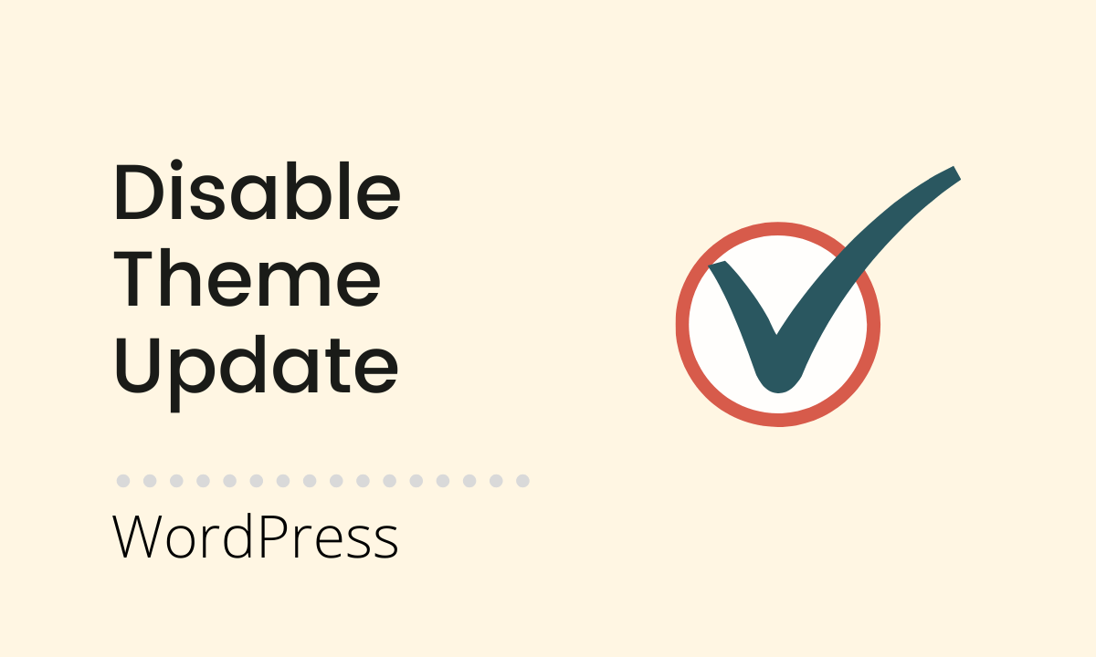 You are currently viewing Manually disable theme updating without a plugin