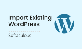 Read more about the article Import external WordPress installation into Softaculous