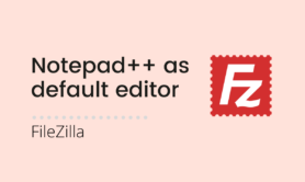 Set Notepad++ as default editor in FileZilla