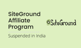 SiteGround permanently suspending Indian affiliate accounts