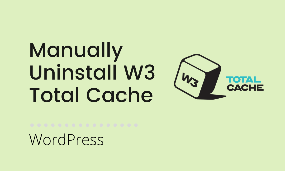 Manually Uninstall W3 Total Cache Plugin